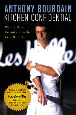 Kitchen Confidential Deluxe Edition: Adventures in the Culinary Underbelly Cover Image