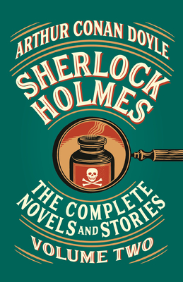 Sherlock Holmes: The Complete Novels and Stories, Volume II (Vintage Classics) Cover Image
