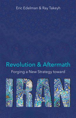 Revolution and Aftermath: Forging a New Strategy toward Iran cover