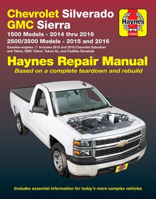 Chevrolet Silverado & GMC 1500 Pick-ups (14-16) & 2500/3500 Pick-ups (15-16) including 2015 & 2016 Suburban, Tahoe, GMC Yukon/Yukon XL & Cadillac Escalade: Does not include 2014 Chevrolet Silverado/GMC Sierra 2500/3500 models or 2014 SUV models, or information specific to diesel engine models. (Haynes Automotive) Cover Image