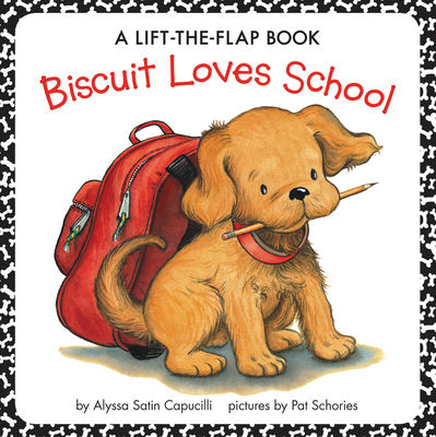 Biscuit Loves School: A Lift-the-Flap Book Cover Image