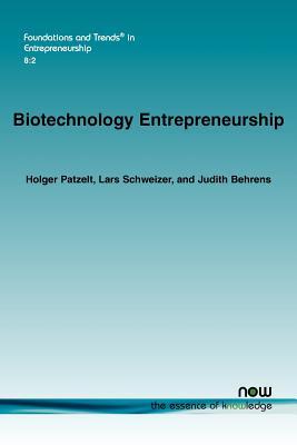 Biotechnology Entrepreneurship (Foundations and Trends(r) in Entrepreneurship #35) Cover Image