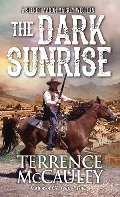 The Dark Sunrise (A Sheriff Aaron Mackey Western #4) Cover Image