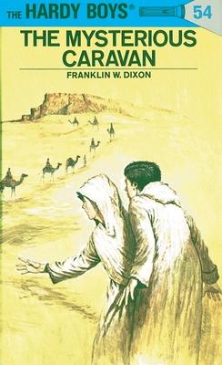 Hardy Boys 54: the Mysterious Caravan (The Hardy Boys #54) Cover Image