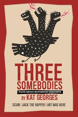 Three Somebodies: Plays about Notorious Dissidents: Scum Cover Image