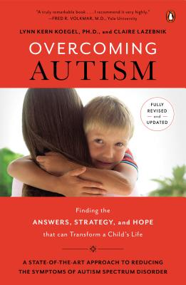 Overcoming Autism: Finding the Answers, Strategies, and Hope That Can Transform a Child's Life Cover Image
