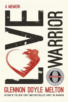 Love Warrior (Oprah's Book Club): A Memoir Cover Image