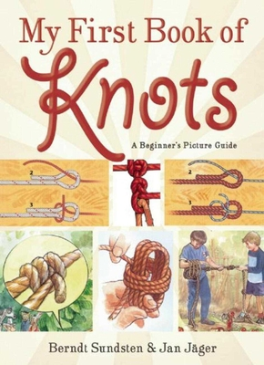 My First Book of Knots: A Beginner's Picture Guide (180 color illustrations) Cover Image