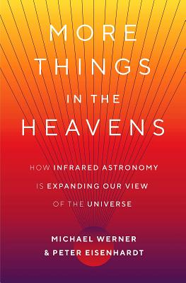 More Things in the Heavens: How Infrared Astronomy Is Expanding Our View of the Universe Cover Image