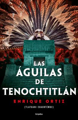 Las águilas de Tenochtitlán / The Eagles of Tenochtitlan Cover Image