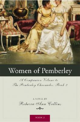 The Women of Pemberley: A Companion Volume to Jane Austen's Pride and Prejudice (Pemberley Chronicles #2) Cover Image