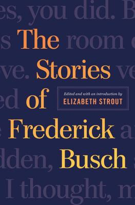The Stories of Frederick Busch Cover