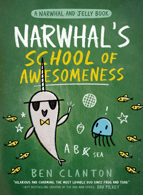 Narwhal's School of Awesomeness (A Narwhal and Jelly Book #6) Cover Image