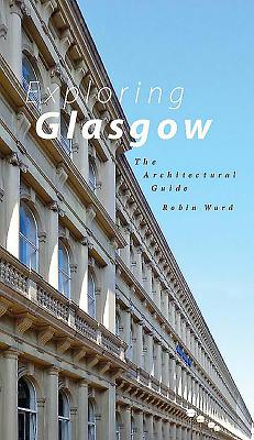 Exploring Glasgow: An Architectural and Historical Guide Cover Image