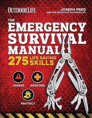 The Emergency Survival Manual (Outdoor Life): 294 Life-Saving Skills | Pandemic and Virus Preparation | Decontamination | Protection | Family Safety Cover Image