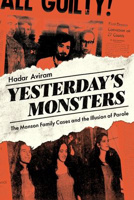 Yesterday's Monsters: The Manson Family Cases and the Illusion of Parole Cover Image