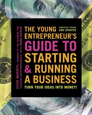 The Young Entrepreneur's Guide to Starting and Running a Business: Turn Your Ideas Into Money! Cover Image