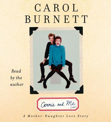 Carrie and Me: A Mother-Daughter Love Story Cover Image
