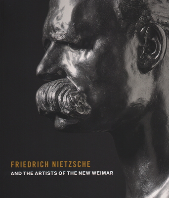 Friedrich Nietzsche and Artists of the New Weimar Cover Image