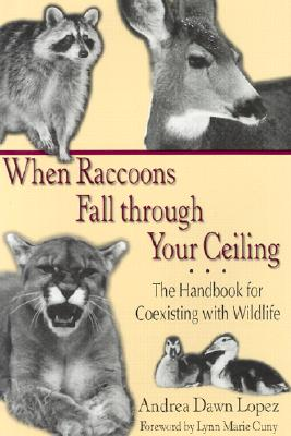 Cover for When Raccoons Fall through Your Ceiling