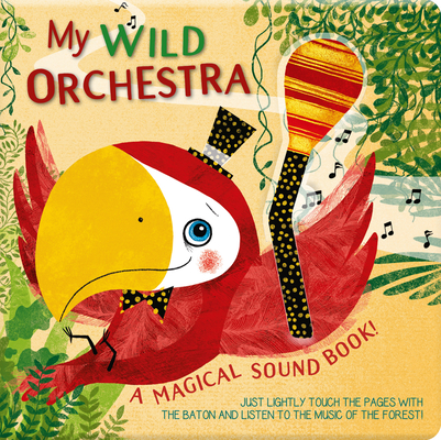 My Wild Orchestra: A Magical Sound Book! Cover Image
