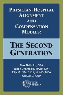 Physician-Hospital Alignment and Compensation Models: The Second Generation Cover Image