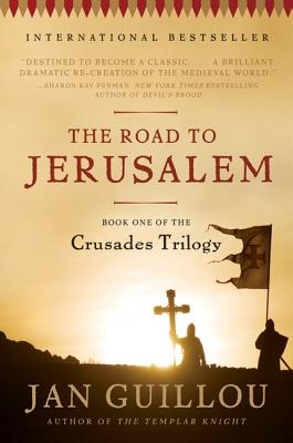 The Road to Jerusalem: Book One of the Crusades Trilogy Cover Image
