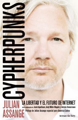 Cypherpunks: La Libertad y el Futuro de Internet Cover Image