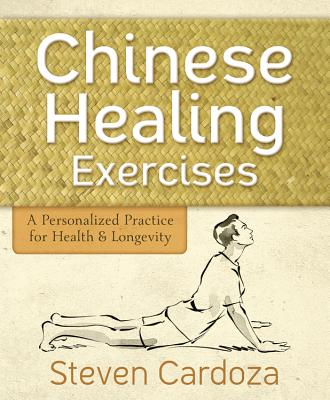Chinese Healing Exercises, by Steven Cardoza