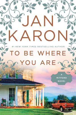 To Be Where You Are (Mitford Novel) Cover Image