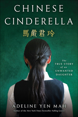 Chinese Cinderella: The True Story of Anunwanted Daughter Cover Image