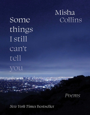 Some Things I Still Can't Tell You: Poems Cover Image