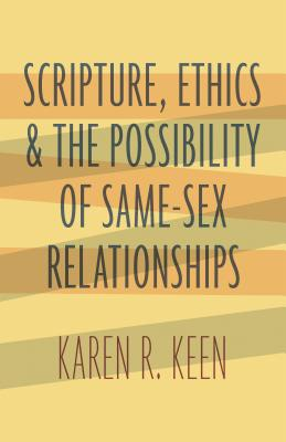 Scripture, Ethics, and the Possibility of Same-Sex Relationships Cover Image