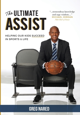 The Ultimate Assist: Helping our Kids Succeed in Sports and Life Cover Image