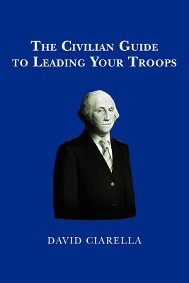 The Civilian Guide to Leading Your Troops Cover