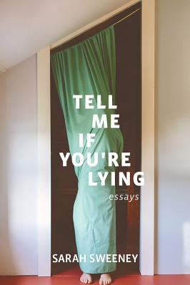 Tell Me If You're Lying: Essays Cover Image