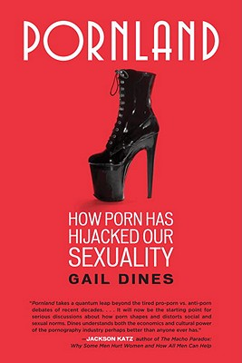 Pornland: How Porn Has Hijacked Our Sexuality Cover Image