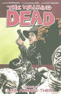 The Walking Dead, Vol. 12: Life Among Them cover image