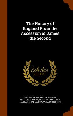 Cover for The History of England from the Accession of James the Second