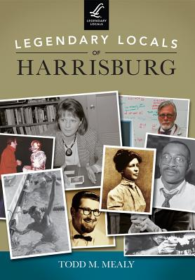 Legendary Locals of Harrisburg, Pennsylvania Cover Image