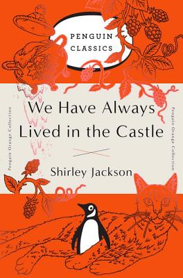 We Have Always Lived in the Castle (Penguin Orange Collection) Cover Image