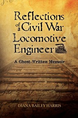 Reflections of a Civil War Locomotive Engineer Cover