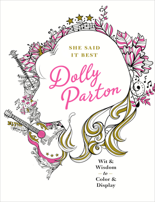 She Said It Best: Dolly Parton: Wit & Wisdom to Color & Display Cover Image