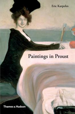 Paintings in Proust: A Visual Companion to In Search of Lost Time Cover Image