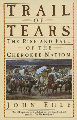 Trail of Tears: The Rise and Fall of the Cherokee Nation Cover Image