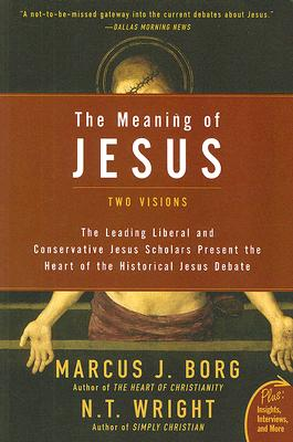 The Meaning of Jesus: Two Visions Cover Image