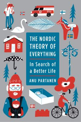 The Nordic Theory of Everything: In Search of a Better Life cover image