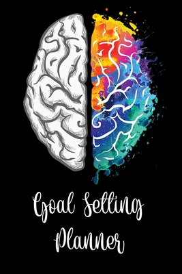 Goal Setting Planner: A Daily Life Planner and Organizer to Hit Your Goals & Live Happier A Productivity Planner and Motivational Notebook Cover Image
