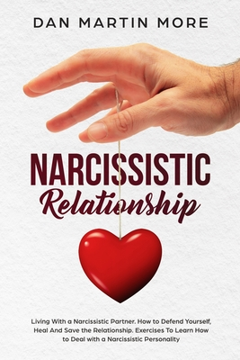 Narcissistic Relationship: Living With a Narcissistic Partner. How to Defend Yourself from Toxic Relationship, Heal And Save the Relationship. Ex Cover Image