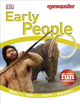 Eye Wonder: Early People: Open Your Eyes to a World of Discovery Cover Image